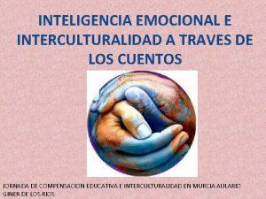 INTELIGENCIA EMOCIONAL E INTERCULTURALIDAD A TRAVES DE LOS