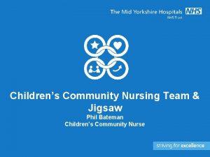 Childrens Community Nursing Team Jigsaw Phil Bateman Childrens