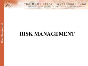 Risk Management RISK MANAGEMENT Risk Management RM Application