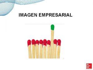 IMAGEN EMPRESARIAL Qu es la imagen empresarial Para