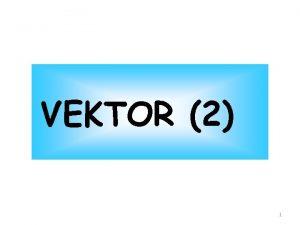 VEKTOR 2 1 Pembagian Ruas Garis Titik P