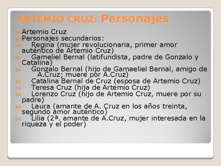 ARTEMIO CRUZ Personajes Artemio Cruz Personajes secundarios Regina