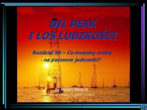 OIL PEAK I LOS LUDZKOCI Rozdzia 9 A