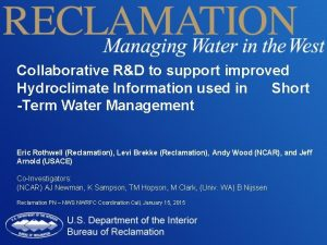 Collaborative RD to support improved Hydroclimate Information used