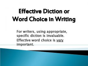 Effective Diction or Word Choice in Writing For