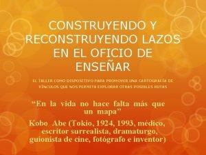 CONSTRUYENDO Y RECONSTRUYENDO LAZOS EN EL OFICIO DE