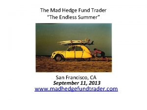 The Mad Hedge Fund Trader The Endless Summer