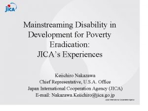 Mainstreaming Disability in Development for Poverty Eradication JICAs