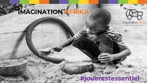IMAGINATION AFRIKA jouerestessentiel Qui sommes nous Cre au