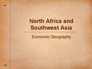 North Africa and Southwest Asia Economic Geography Natural