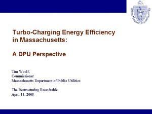TurboCharging Energy Efficiency in Massachusetts A DPU Perspective