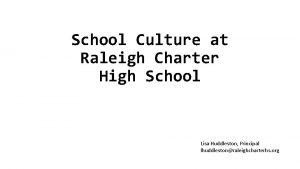 School Culture at Raleigh Charter High School Lisa