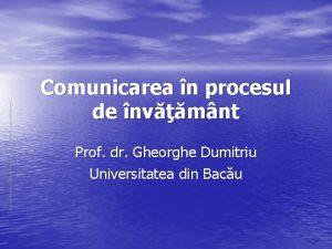 Comunicarea n procesul de nvmnt Prof dr Gheorghe