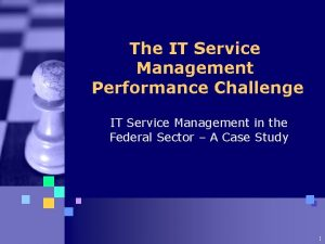 The IT Service Management Performance Challenge IT Service