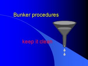 Bunker procedures keep it clean BUNKERING CONCERNS ABOUT