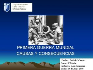 Colegio Presbiteriano David Trumbull Historia Diferencial PRIMERA GUERRA