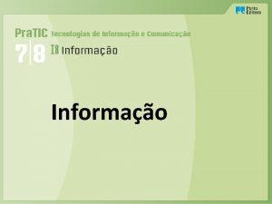 Informao Pesquisa de informao na Internet Recolha de