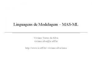 Linguagens de Modelagem MASML Viviane Torres da Silva