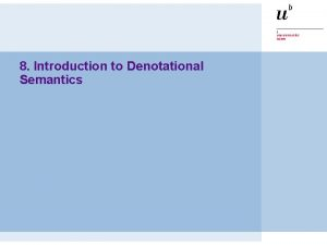 8 Introduction to Denotational Semantics PS Denotational Semantics