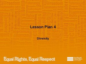 Lesson Plan 4 Diversity Note to teacher These
