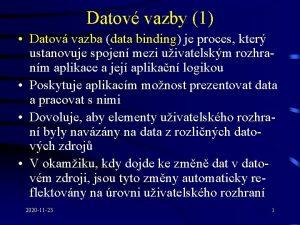Datov vazby 1 Datov vazba data binding je
