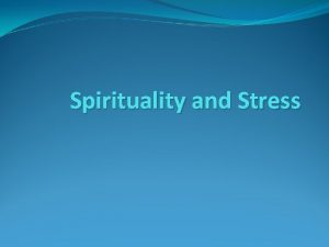 Spirituality and Stress Definitions of Spiritual Health Adherence