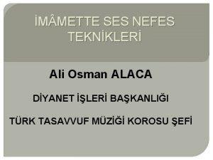 M METTE SES NEFES TEKNKLER Ali Osman ALACA