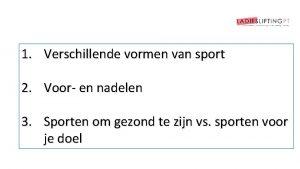 1 Verschillende vormen van sport 2 Voor en