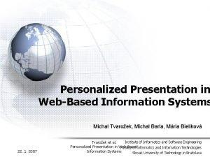 Personalized Presentation in WebBased Information Systems Michal Tvaroek