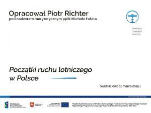 Pocztki ruchu lotniczego w Polsce Najpierw Europa a