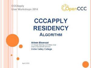 CCCApply User Workshops 2014 CCCAPPLY RESIDENCY ALGORITHM Arleen