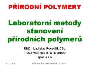 PRODN POLYMERY Laboratorn metody stanoven prodnch polymer RNDr