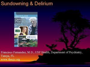 Sundowning Delirium Francisco Fernandez M D USF Health