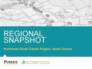 REGIONAL SNAPSHOT Northwest South Dakota Region South Dakota