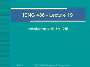 IENG 486 Lecture 19 Introduction to Mil Std