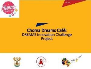 July 2018 Choma Dreams Caf DREAMS Innovation Challenge