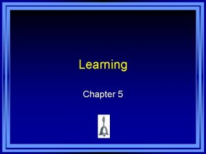 Learning Chapter 5 Chapter 5 Learning Objective Menu