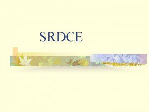 SRDCE SRDCE je dut sval tvoen srden svalovinou