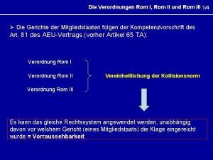 Die Verordnungen Rom I Rom II und Rom