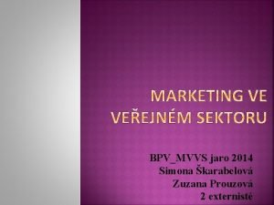 BPVMVVS jaro 2014 Simona karabelov Zuzana Prouzov 2