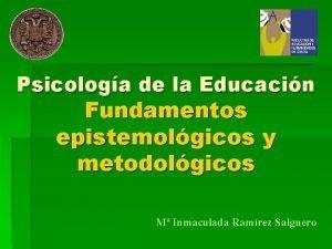 Psicologa de la Educacin Fundamentos epistemolgicos y metodolgicos