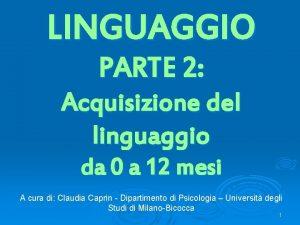 LINGUAGGIO PARTE 2 Acquisizione del linguaggio da 0