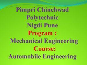 Pimpri Chinchwad Polytechnic Nigdi Pune Program Mechanical Engineering