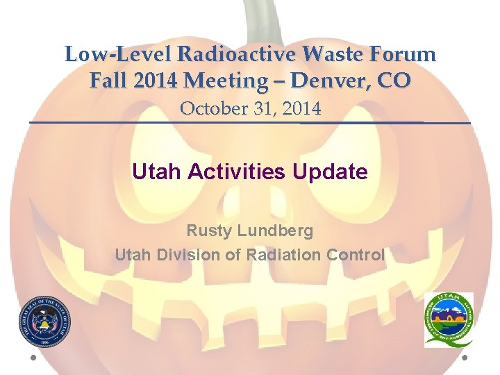 LowLevel Radioactive Waste Forum Fall 2014 Meeting Denver