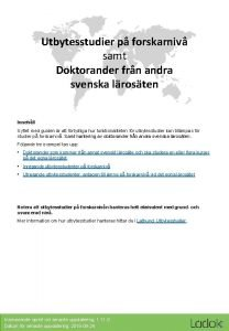 Utbytesstudier p forskarniv samt Doktorander frn andra svenska
