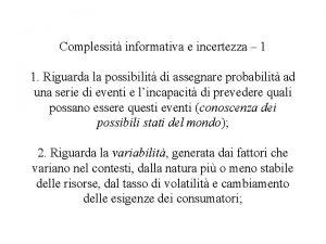 Complessit informativa e incertezza 1 1 Riguarda la