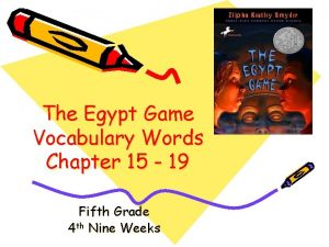 The Egypt Game Vocabulary Words Chapter 15 19