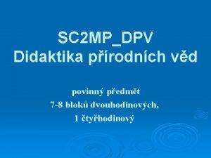 SC 2 MPDPV Didaktika prodnch vd povinn pedmt