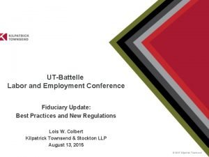 UTBattelle Labor and Employment Conference Fiduciary Update Best