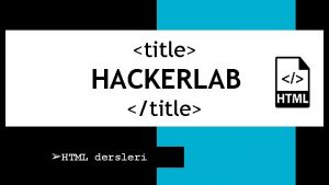 title HACKERLAB title HTML dersleri HTML NEDR HTML